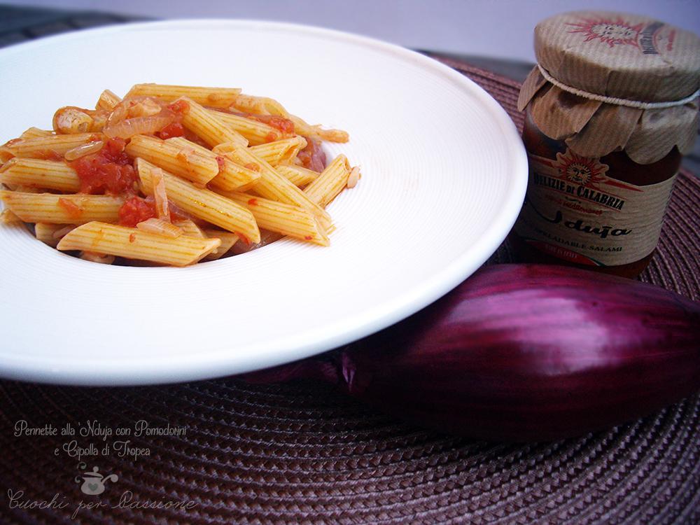pennette alla 'nduja con pomodorini e cipolla di tropea